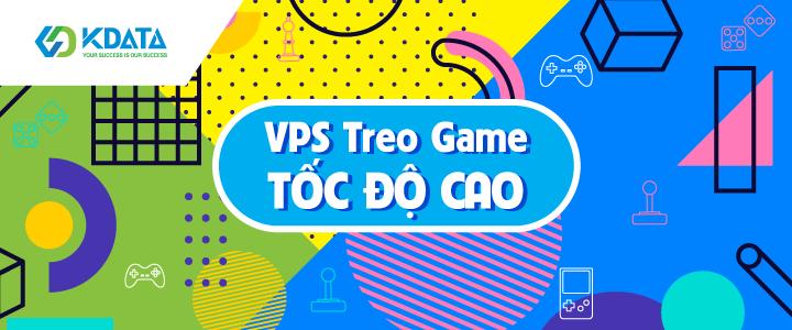 VPS treo game tốc độ cao
